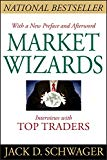 Jack D Schwager: Market Wizards: Interviews with Top Traders